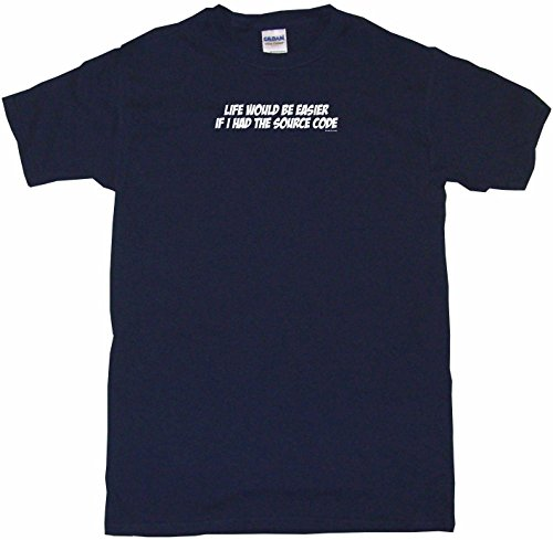Life Would Be Easier If I Had The Source Code Men'S Tee Shirt Xl-Navy