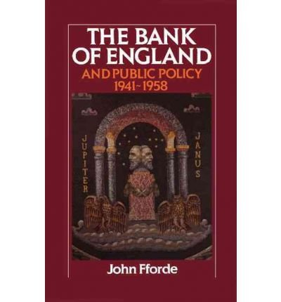 the-bank-of-england-and-public-policy-1941-1958-author-js-fforde-aug-2011