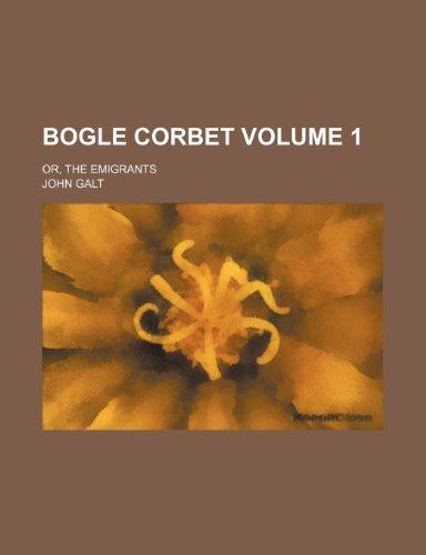 Bogle Corbet Volume 1; or, The emigrants