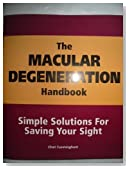 The Macular Degeneration Handbook Simple Solutions for Saving Your Sight
