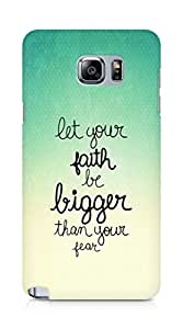 AMEZ let your faith be bigger than your fear Back Cover For Samsung Galaxy Note 5