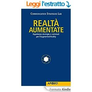 Realtà aumentate: Esperienze, strategie e contenuti per l'Augmented Reality