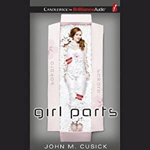 Girl Parts Audiobook