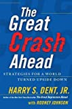 img - for The Great Crash Ahead: Strategies for a World Turned Upside Down   [GRT CRASH AHEAD] [Hardcover] book / textbook / text book