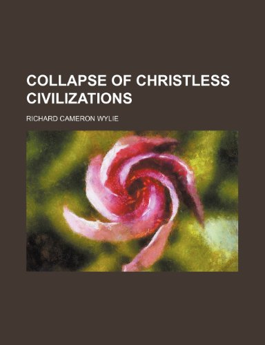 Collapse of Christless Civilizations