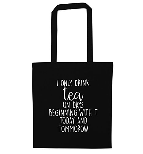 i-only-drink-tea-on-days-beginning-with-t-today-and-tommorow-tote-bag