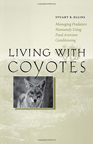 Living with Coyotes: Managing Predators Humanely Using Food Aversion Conditioning (Food Aversion compare prices)