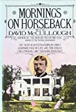Mornings on Horseback: The Story of an Extraordinary Family, a Vanished Way of Life, and the Unique Child Who Became Theodore Roosevelt (0671227114) by David McCullough