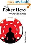The Poker Hero - How to Survive, Figh...