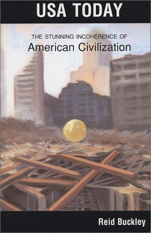usa-today-the-stunning-incoherence-of-american-civilization-by-reid-buckley-2002-06-01