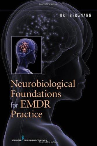 Neurobiological Foundations For Emdr Practice front-560917
