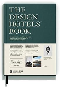 The Design Hotels Book 2016 from Die Gestalten Verlag