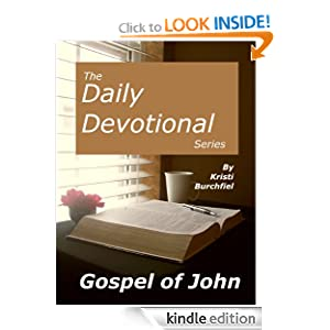 The Daily Devotional Series: The Gospel of John Kristi Burchfiel