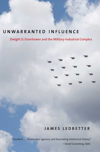 Unwarranted Influence: Dwight D. Eisenhower and the...