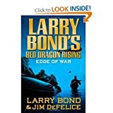 img - for Larry Bond,jim Defelice'sLarry Bond's Red Dragon Rising: Edge of War [Hardcover](2010) book / textbook / text book