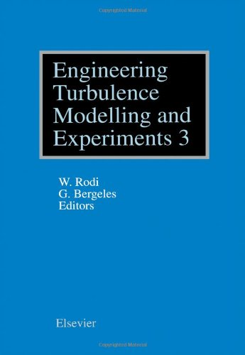 Engineering Turbulence Modelling and Experiments 3: Proceedings of the Third International Symposium on Engineering Turb