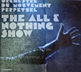 echange, troc Orchestre Du Mouvement Perpétuel - The All & Nothing Show