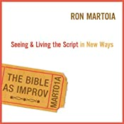 The Bible as Improv | [Ron Martoia]