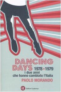 Dancing days. 1978-1979. I due anni che hanno cambiato l'Italia