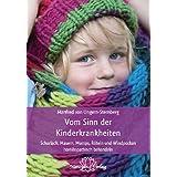 Vom Sinn der Kinderkrankheiten: Scharlach, Masern, Mumps, Röteln und Windpocken homöopathisch behandeln