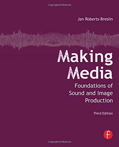Making Media: Foundations of Sound and Image Production...