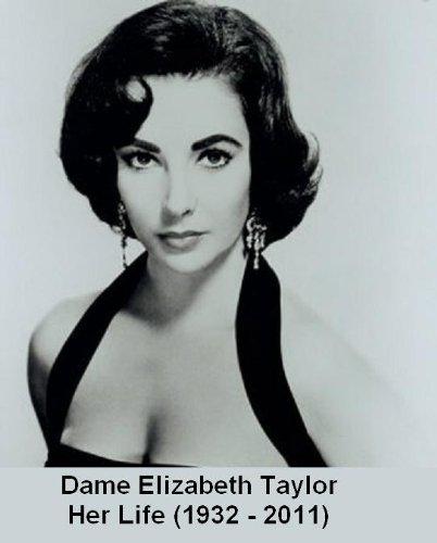 Dame Elizabeth Taylor - Her Life (1932 - 2011) cover
