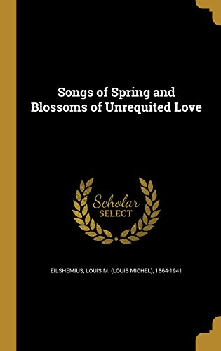 Songs of Spring and Blossoms of Unrequited Love
