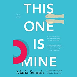 This One Is Mine: A Novel | [Maria Semple]