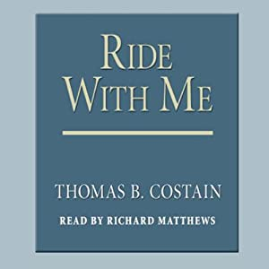 Ride with Me | [Thomas B. Costain]