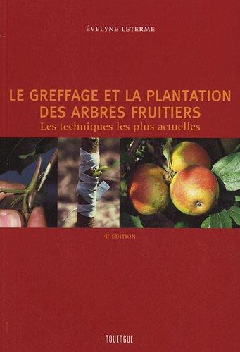 le-greffage-et-la-plantation-des-arbres-fruitiers-les-techniques-les-plus-actuelles