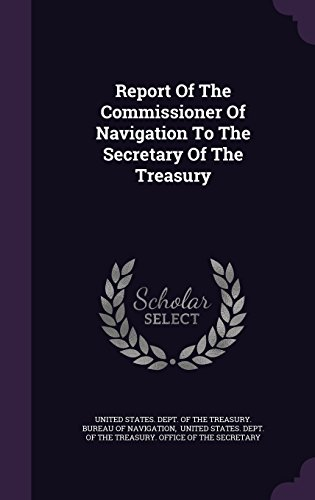 Report Of The Commissioner Of Navigation To The Secretary Of The Treasury