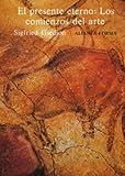 img - for Presente Eterno - Los Comienzos del Arte (Spanish Edition) book / textbook / text book