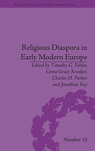 Religious Diaspora in Early Modern Europe: Strategies of Exile (Religious Cultures in the Early Modern World)