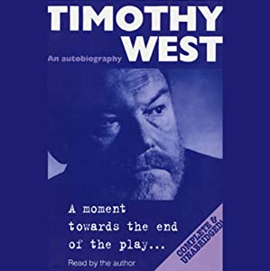 A Moment Towards the End of the Play: An Autobiography | [Timothy West]