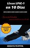 img - for Certificaci n Linux LPIC-1 en 10 D as: Gu a de estudio para la certificaci n oficial (Spanish Edition) book / textbook / text book