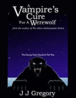 A Vampire's Cure For A Werewolf