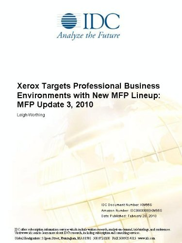 Xerox Targets Professional Business Environments with New MFP Lineup: MFP Update 3, 2010 Leigh Worthing
