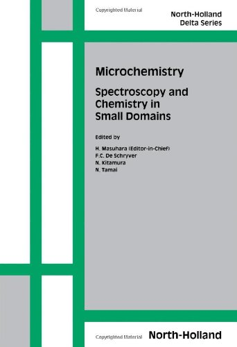 Microchemistry: Spectroscopy and Chemistry in Small Domains (North-Holland Delta Series)