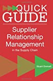 img - for A Quick Guide to Supplier Relationship Management in the Supply Chain book / textbook / text book