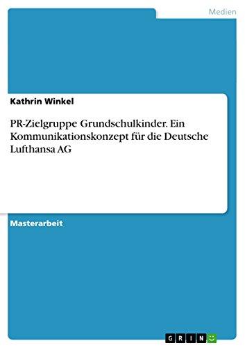 pr-zielgruppe-grundschulkinder-ein-kommunikationskonzept-fur-die-deutsche-lufthansa-ag