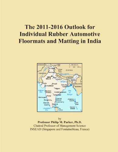 The 2011-2016 Outlook for Individual Rubber Automotive Floormats and Matting in India PDF