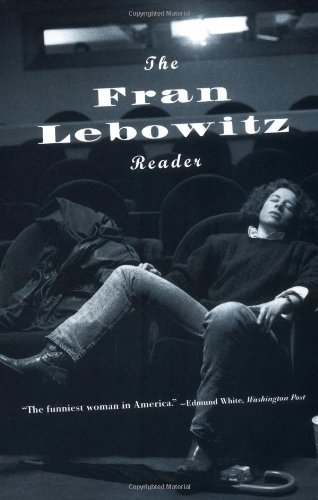 The Fran Lebowitz Reader, Fran Lebowitz