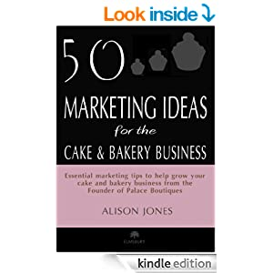 for the Cake and Bakery Business eBook: Alison Jones: Kindle Store