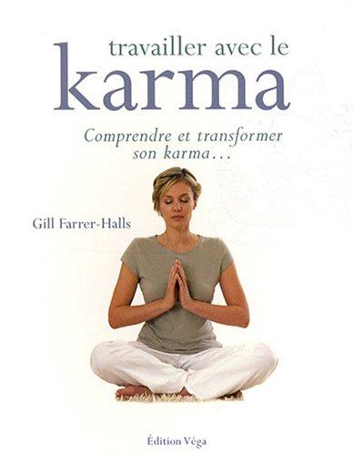 Livre > Travailler avec le karma : Comprendre et transformer son karma