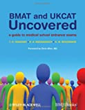 img - for BMAT and UKCAT Uncovered: A Guide to Medical School Entrance Exams book / textbook / text book
