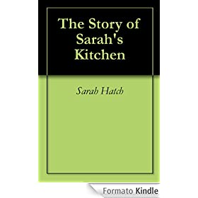 The Story of Sarah's Kitchen (English Edition)
