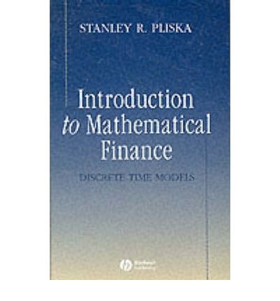 203372618 pliska introduction to mathematical finance Most parts in the lecture notes were based on the materials in pliska's excellent book introduction to mathematical finance (1997, blackwell publishers inc) except.