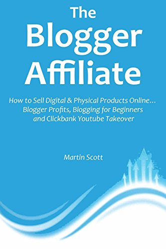 The Blogger Affiliate (2016  – 3 Big Bundle): How to Sell Digital & Physical Products Online… Blogger Profits, Blogging for Beginners and Clickbank Youtube Takeover