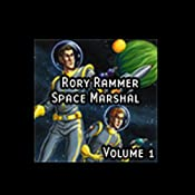 Rory Rammer, Space Marshal: Volume 1 (Dramatized) | [Ron N. Butler]