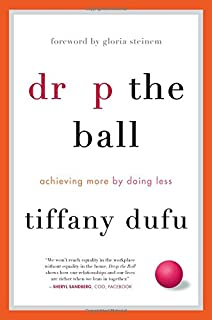 Book Cover: Drop the Ball: Achieving More by Doing Less